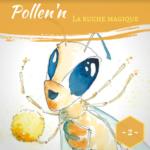 Pollen'n, la ruche magique chapitre 2
